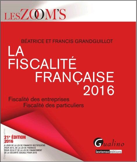 La fiscalité française 2016 – Fiscalité des entreprises – Fiscalité des particuliers