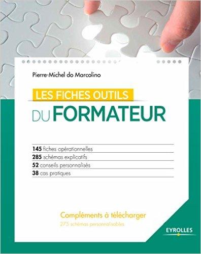 Les fiches outils du formateur : 145 fiches opérationnelles – 285 schémas explicatifs – 52 conseils personnalisés – 38 cas pratiques – 275 schémas per