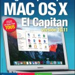 Le guide pratique Mac OS X El Capitan : Version 10.11. - Débutant ou expert