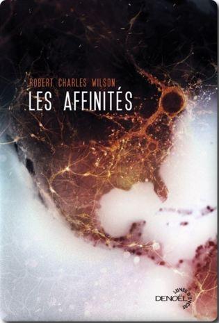 Les affinites – Robert Charles Wilson (2016)