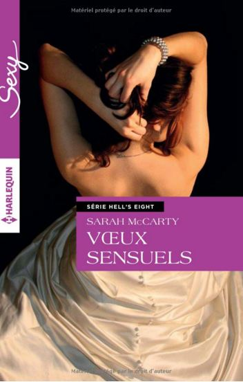 Hell's Eight – Tome 6 – Voeux sensuels – Sarah McCarty