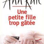 UNE PETITE FILLE TROP GATÉE - ANN RULE