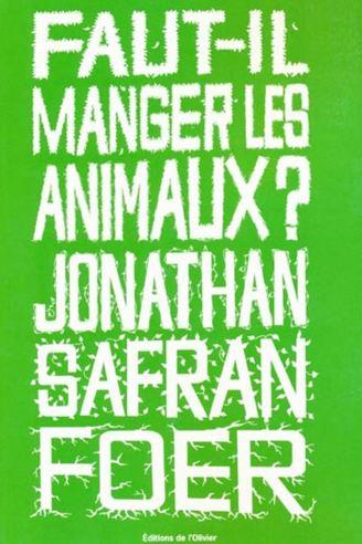 Faut il manger les animaux – Jonathan Safran Foer