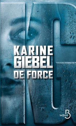 De force de Karine Giebel 2016