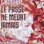 Deborah Crombie - Le passé ne meurt jamais