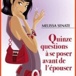 Melissa Senate - Quinze questions à se poser avant de l'épouser