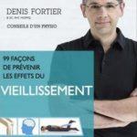 99 FAÇONS DE PRÉVENIR L'EFFET DU VIEILLISSEMENT