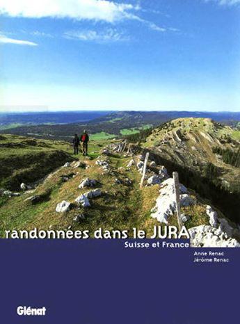 Randonnées dans le Jura. Suisse et France - Anne Renac,Jérôme Renac