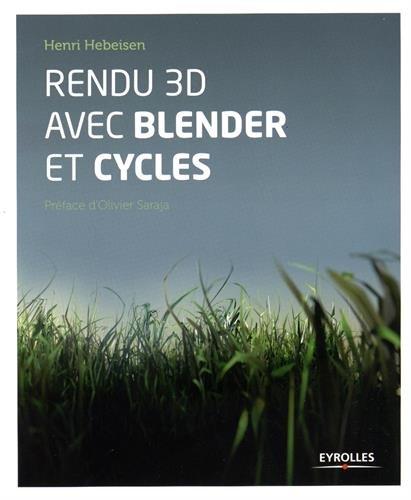 Rendu 3D avec Blender et Cycles: Le rendu photoréaliste libre (Accès libre)