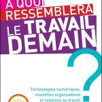 A quoi ressemblera le travail demain ? : Technologies numériques