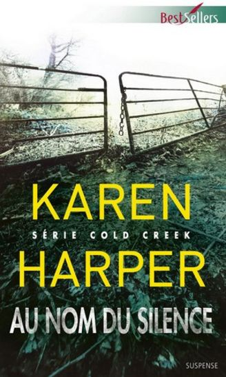 Cold Creek – T 3: Au nom du silence de Karen Harper 2016