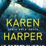 Cold Creek tome 2 Le Secret Enfoui - Karen Harper