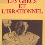Les Grecs et l'irrationnel – E.R. Dodds