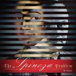 The Spinoza Problem - Irvin D. Yalom
