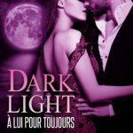 Dark Light - À lui pour toujours - 4