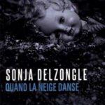 Sonja Delzongle - Quand la neige danse (2016)