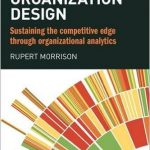 Data-driven Organization Design - Sustaining the Competitive Edge Through Organizational Analytics