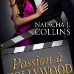 Passion A Hollywood - Natacha J Collins