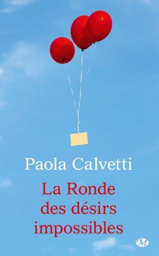 La ronde des desirs impossibes – Paola Calvetti