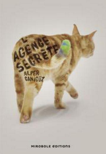 L'Agence Secrète – Caniguz Alper
