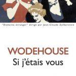 Pelham Grenville Wodehouse - Si j'etais vous