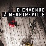 Bienvenue a Meurtreville de Andre Marois (2016)
