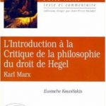 Marx : Introduction à la Critique de la philosophie du droit de Hegel – E. Kouvélakis