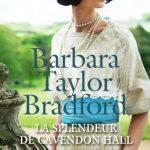 Barbara Taylor Bradford - La Splendeur de Cavendon Hall