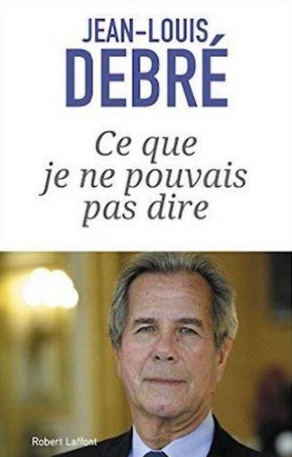 Ce que je ne pouvais pas dire – Jean-Louis Debré