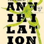 La trilogie du rempart sud - Tome 1 - Annihilation de Jeff VanderMeer 2016