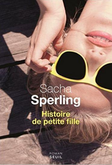 Histoire de petite fille de Sacha Sperling (2016)
