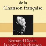Dictionnaire amoureux de la chanson - Bertrand Dicale (2016)