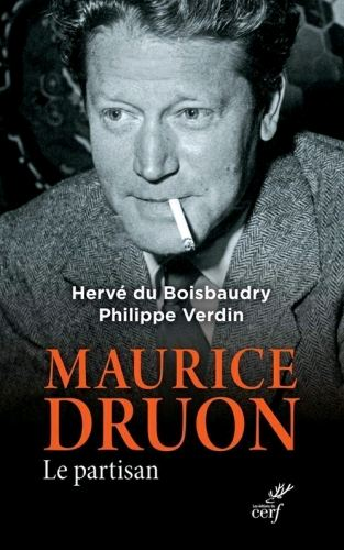 Maurice Druon. Le partisan – Herve du Boisbaudry (2016)
