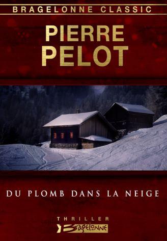 Du plomb dans la neige – Pierre Pelot