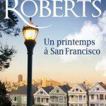 Un printemps à San Francisco de Nora Roberts