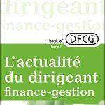 L'actualité du dirigeant finance-gestion - Tome 3 - Financiers
