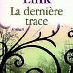 Charlotte Link - La dernière trace