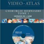 Vidéo - Atlas Chirurgie herniaire - Tome 1