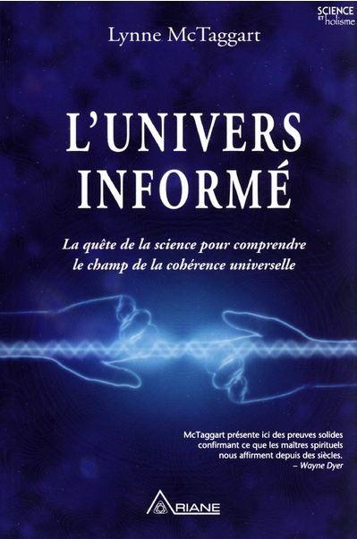 L'univers informé – Lynne Mc Taggart