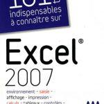 101 Trucs indispensables à connaître sur Excel 2007. Micro Application