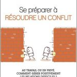 Se préparer à résoudre un conflit - Au travail ou en privé