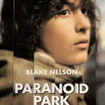 Blake Nelson - Paranoid Park