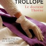 Anthony Trollope - Le docteur Thorne