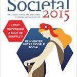 Sociétal 2015 : L'Etat Providence à bout de souffle ? - Réinventer notre modèle social