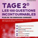 TAGE 2 Les 100 questions incontournables : Plus de 700 exercices corrigés