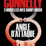 Angle d'attaque - Michael Connelly