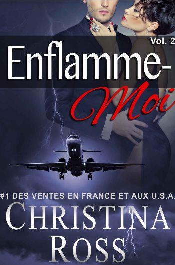 Enflamme-Moi: Volume 2