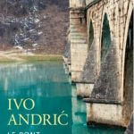 Le Pont sur la Drina - Ivo Andric
