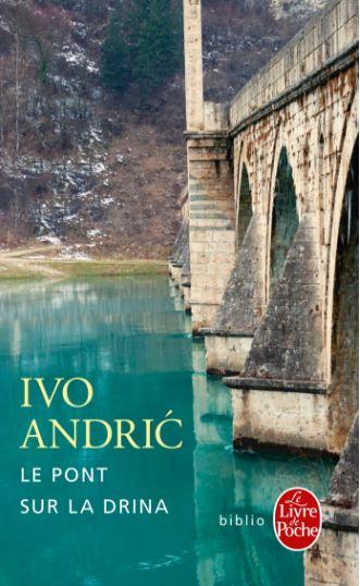 Le Pont sur la Drina – Ivo Andric