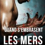 Quand s'embrasent les mers - L. A. Witt